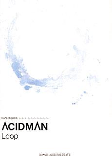 ACIDMAN「Loop」