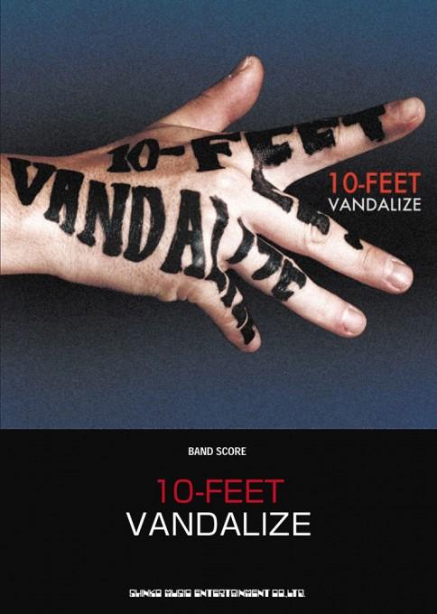 10-FEET「VANDALIZE」