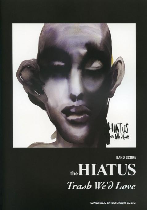 the HIATUS「Trash We'd Love」