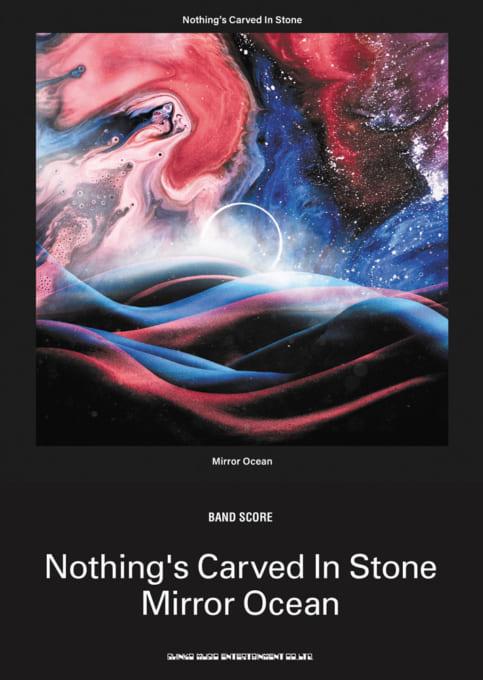 Nothing's Carved In Stone「Mirror Ocean」