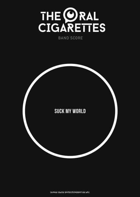 THE ORAL CIGARETTES「SUCK MY WORLD」