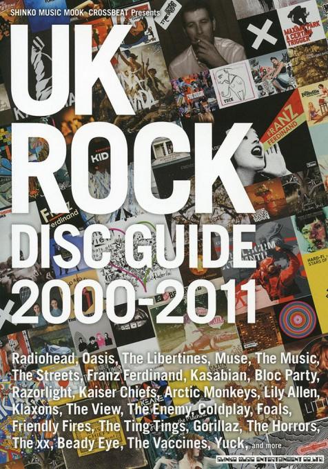 CROSSBEAT Presents UK ROCK DISC GUIDE 2000-2011<シンコー・ミュージック・ムック>