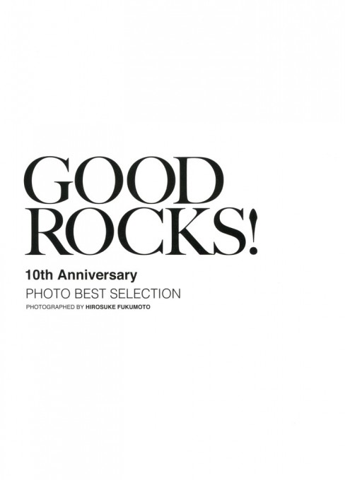 GOOD ROCKS! 10th Anniversary PHOTO BEST SELECTION